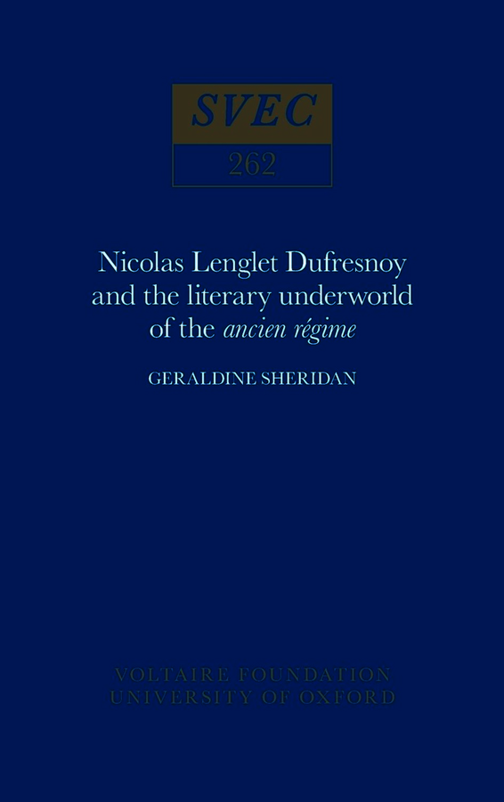 Nicolas Lenglet Dufresnoy and the literary underworld of the ancien régime. Sheridan, Geraldine (9780729403825). Hardback.