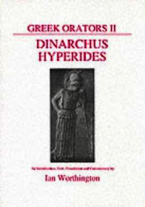 Greek Orators II: Dinarchus and Hyperides. Worthington, Ian (9780856683077). Paperback.