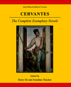Cervantes: The Complete Exemplary Novels. Ife, Barry W.; Thacker, Jonathan (9780856687693). Hardback.