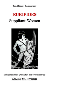 Euripides: Suppliant Women. Morwood, James (9780856687792). Hardback.