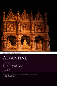 Augustine: The City of God Book X. Walsh, Peter (9780856688492). Hardback.