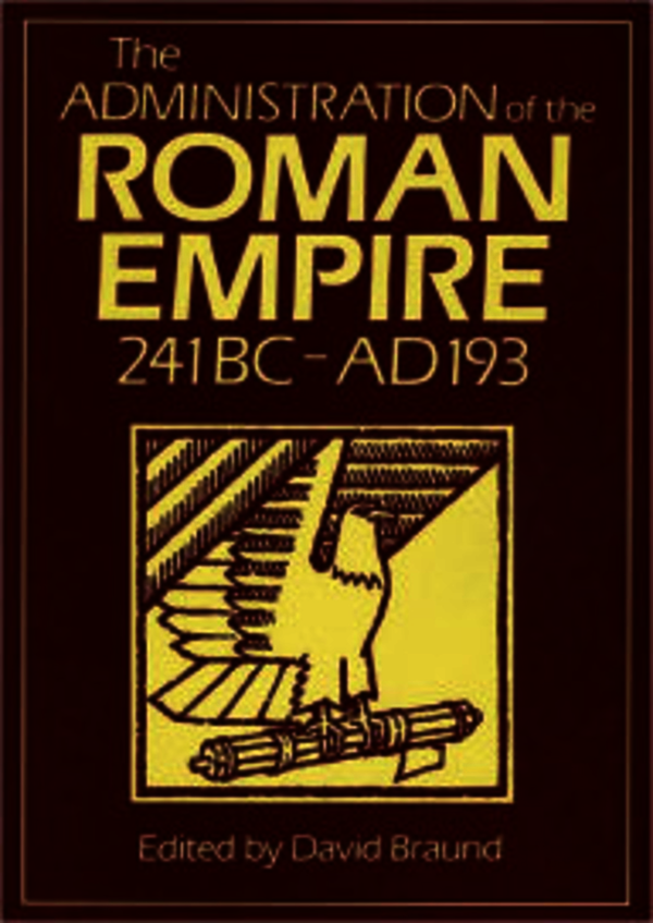 Administration Of The Roman Empire. Braund, David (9780859892049). Paperback.