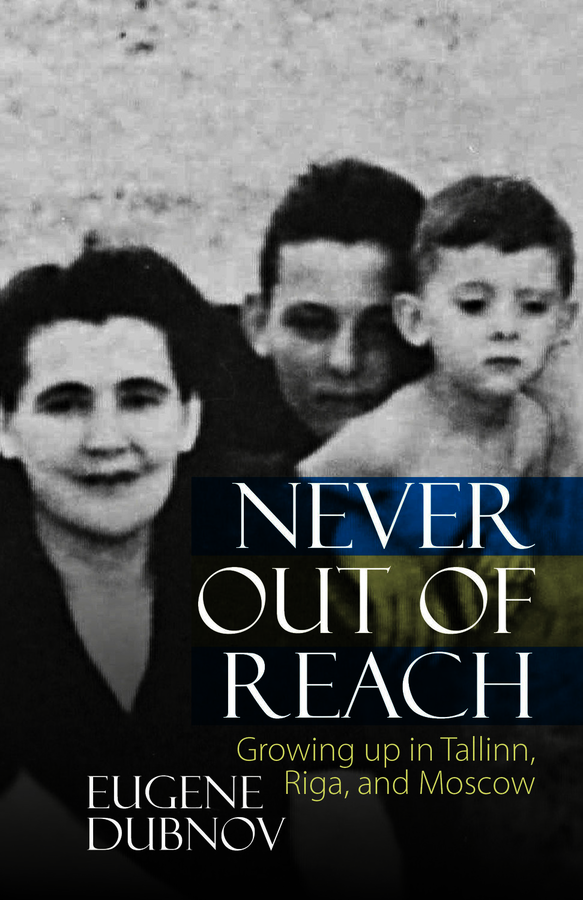 Never Out of Reach. Dubnov, Eugene (9780990895893). Hardback.