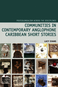 Communities in Contemporary Anglophone Caribbean Short Stories. Evans, Lucy (9781781381182). Hardback.