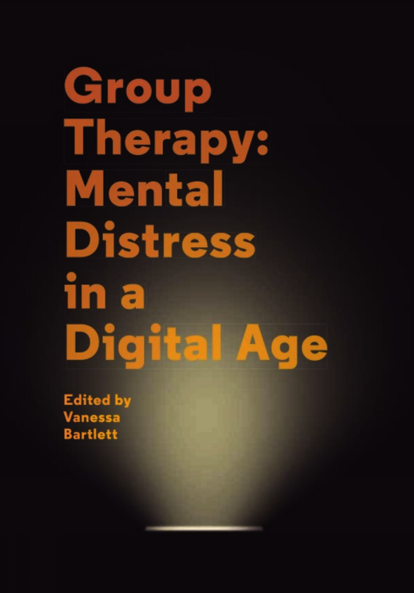 Group Therapy: Mental Distress in a Digital Age. Bartlett, Vanessa (9781781381885). Paperback.