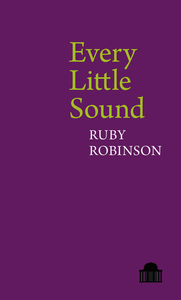 Every Little Sound. Robinson, Ruby (9781781382912). Paperback.