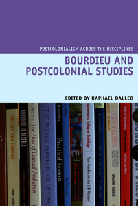 Bourdieu and Postcolonial Studies. Dalleo, Raphael (9781781383797). eBook.