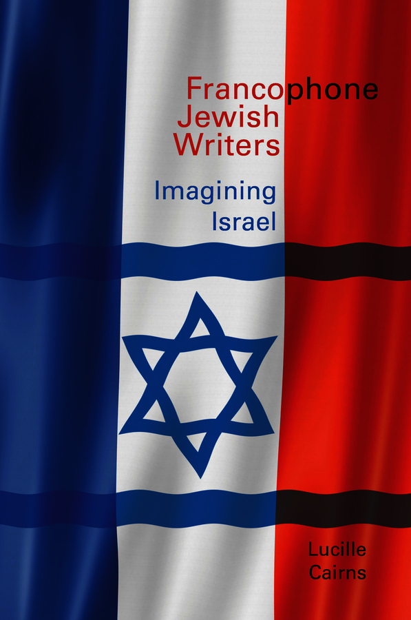 Francophone Jewish Writers. Cairns, Lucille (9781781384350). eBook.