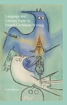 Language and Literary Form in French Caribbean Writing. Britton, Celia (9781781385869). eBook.