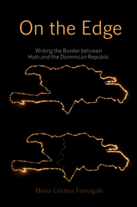 On the Edge: Writing the Border between Haiti and the Dominican Republic. Fumagalli, Maria Cristina (9781786941305). Paperback.