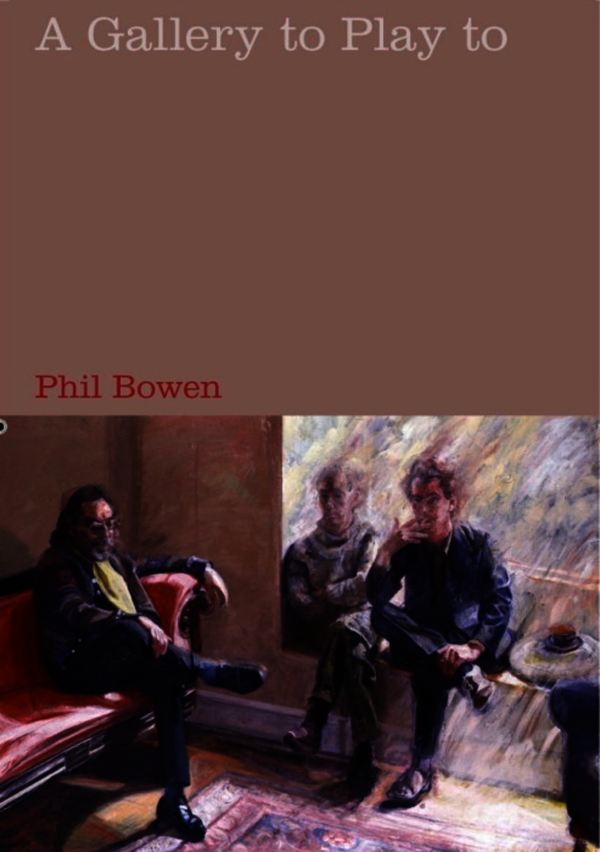 A Gallery to Play to. Bowen, Phil (9781846311253). Paperback.