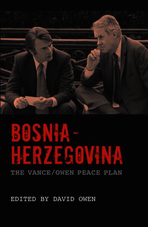 Bosnia-Herzegovina. Owen CH PC FRCP MB BChir, The Right Honourable Doctor The Lord David Anthony Llewellyn (9781846317682). eBook.