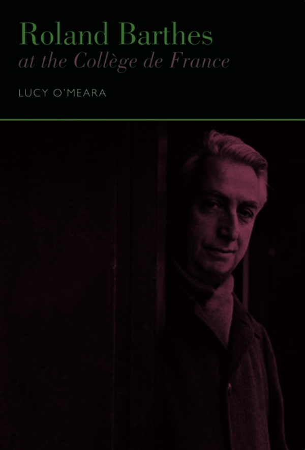Roland Barthes at the Collège de France. O'Meara, Lucy (9781846318436). Hardback.