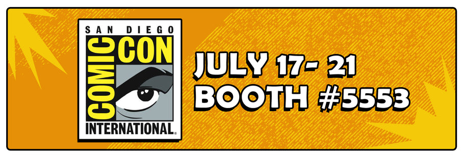 Come See Me at Comic Con International: San Diego - July 17-21, 2019