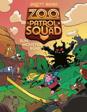 Zoo Patrol Squad Run, Monster, Run! - Book 2 by Brett Bean. New Release February 2021
