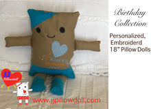 "Load image into Gallery viewer, (B) JJ Pillowdoll ""HAPPY BIRTHDAY XOXO"""