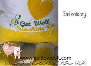 "(A) Personalized, Embroidered JJ Pillowdoll ""GET WELL SUNSHINE"" Provide name in the notes section."
