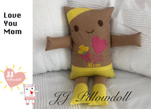 "Load image into Gallery viewer, (A) JJ Pillowdoll ""Love You Mom"""