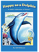Load image into Gallery viewer, Happy as a Dolphin A Child's Celebration of Hawaii Book & Stuffed Hawaiian Dolphin Toy Gift Set
