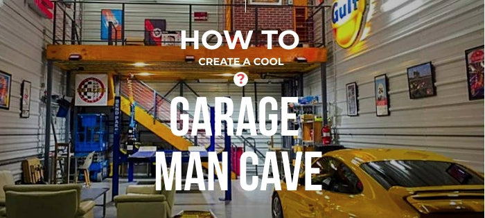 How to Create a Cool Garage Man Cave