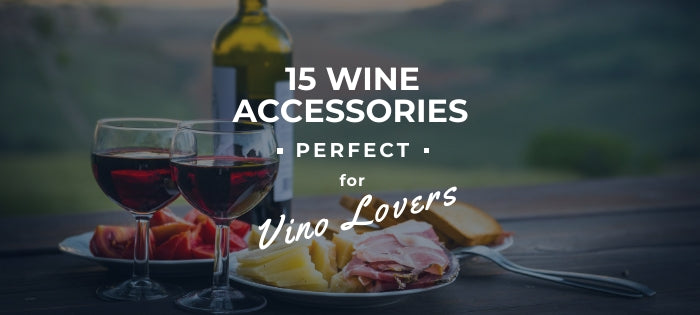 15 Wine Accessories & Gifts Perfect for Vino Lovers