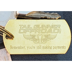 """Remember, you're still making payments""  Key Chain"