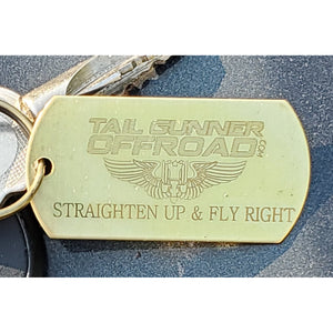 """Straighten Up & Fly Right"" brass dog tag key chain"