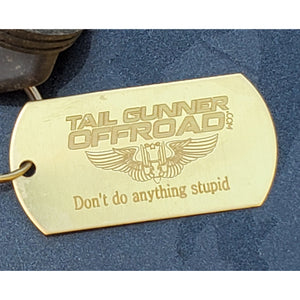 """Don't do anything stupid"" Key Ring"