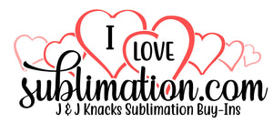J & J Knacks Sublimation Buy Ins