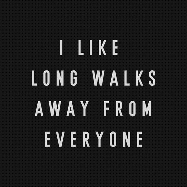 LONG WALKS