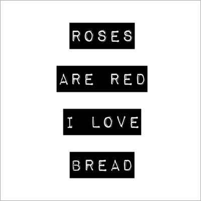 ROSES AND BREAD