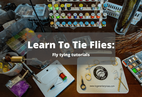 Learn To Tie Flies | Togens Fly Shop