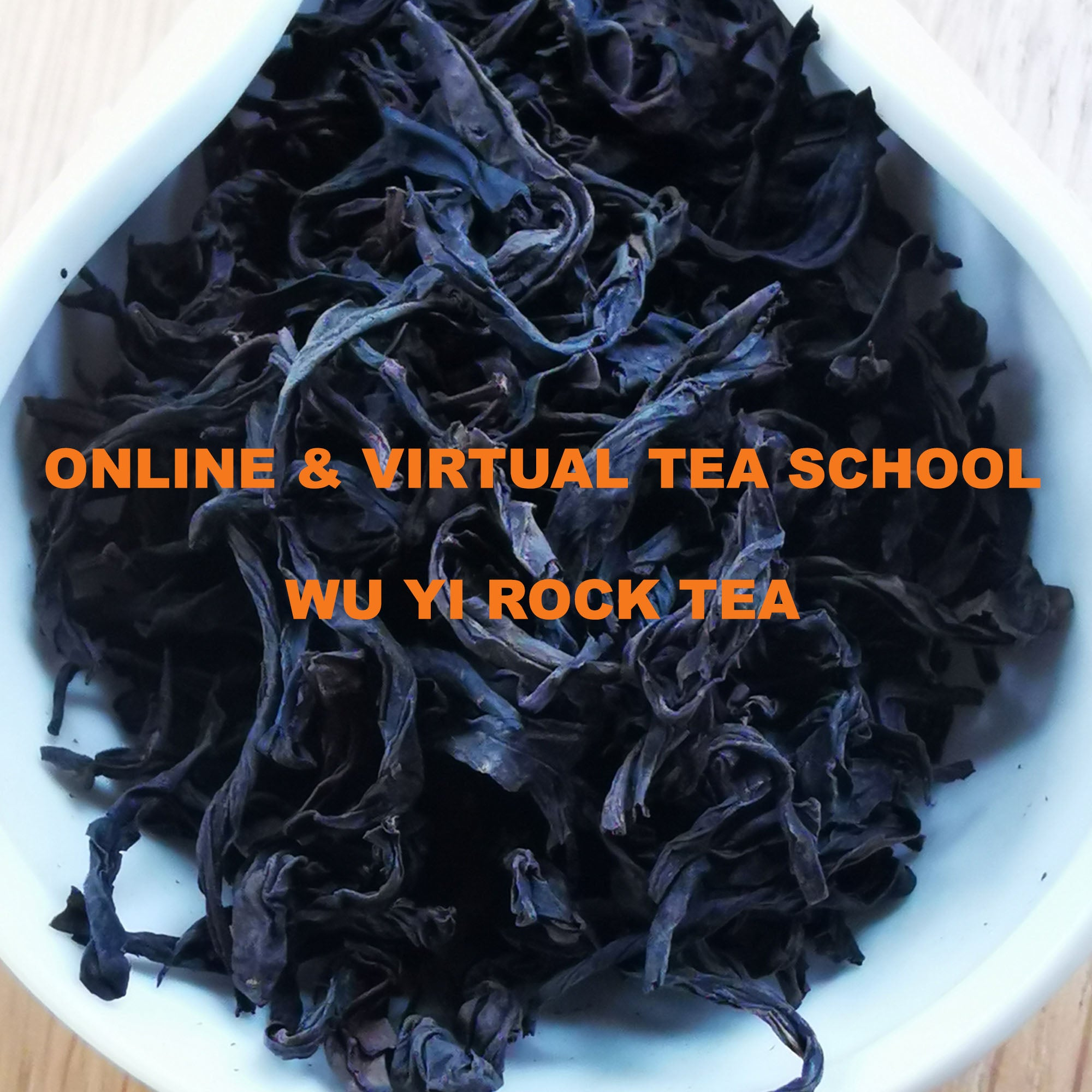 VIRTUAL TEA SCHOOL - WU YI ROCK TEA