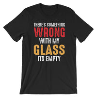 There's Something Wrong Short-Sleeve Unisex Drinking T-Shirt