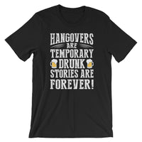 Drunk Stories Are Forever Short-Sleeve Unisex Beer T-Shirt