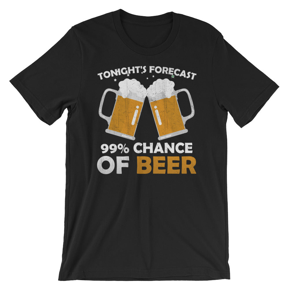 Forecast 99% Chance Of Beer - Short-Sleeve Unisex Beer T-Shirt