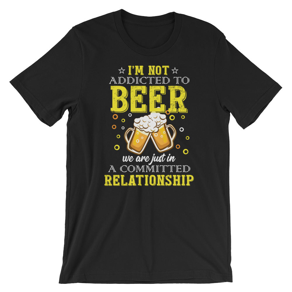 Im Not Addicted To Beer - Short-Sleeve Unisex Beer T-Shirt