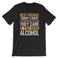 They Care If You Have Alcohol Short-Sleeve Unisex Drinking T-Shirt