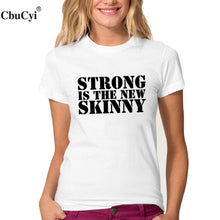 Load image into Gallery viewer, Strong Is The New Skinny T-Shirt