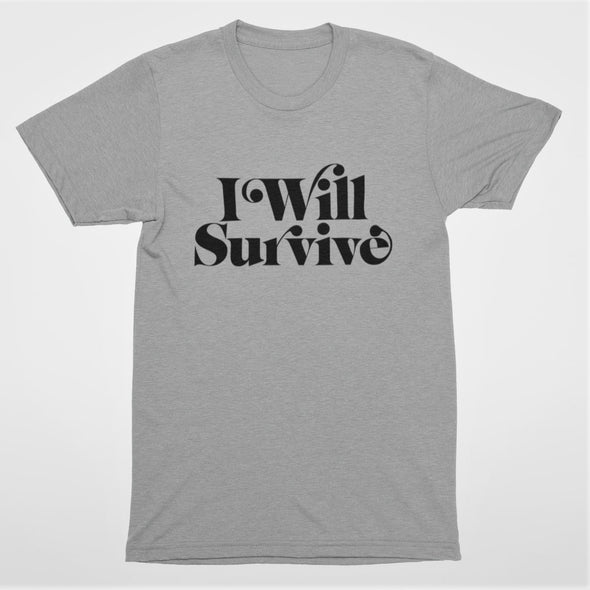 Grey heather crew t-shirt laid flat with 'I will Survive' slogan black print in retro style