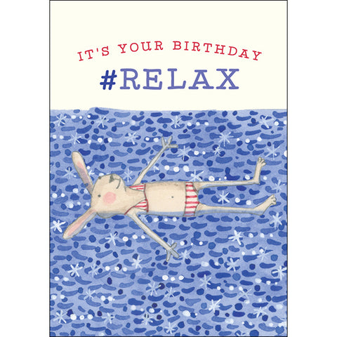 IT'S YOUR BIRTHDAY #RELAX