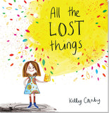 CHILDRENS BOOK - ALL THE LOST THINGS