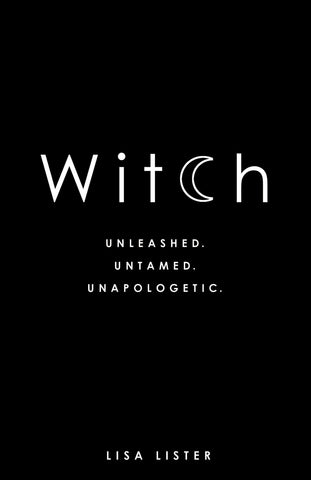 Witch - Unleashed Untamed Unapologetic