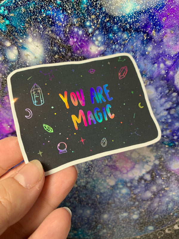 You are Magic - Holographic Sticker