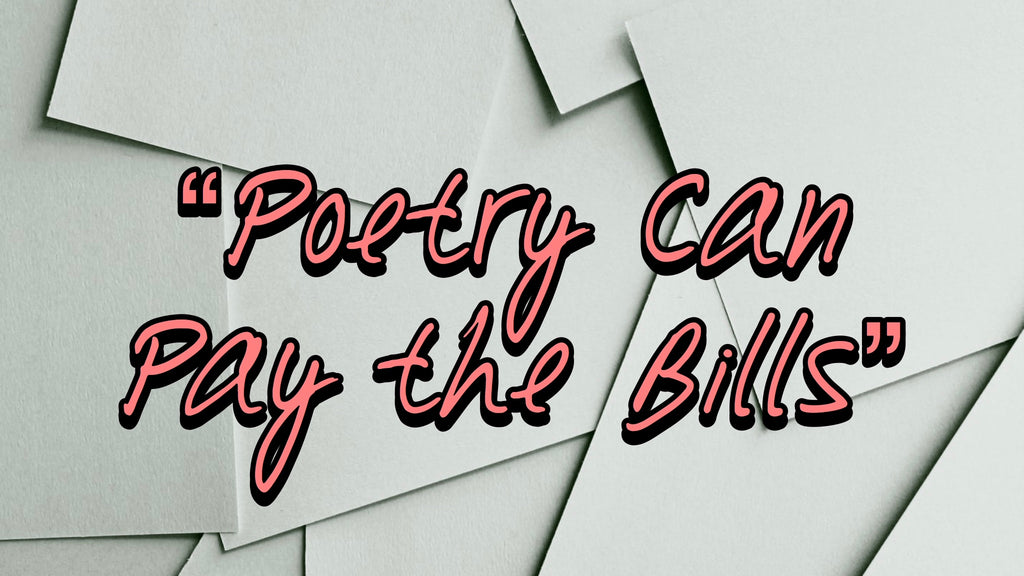 Poetry Can Pay The Bills