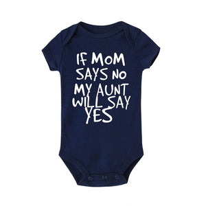 'If mom says no my aunt will say yes'  Baby Rompers