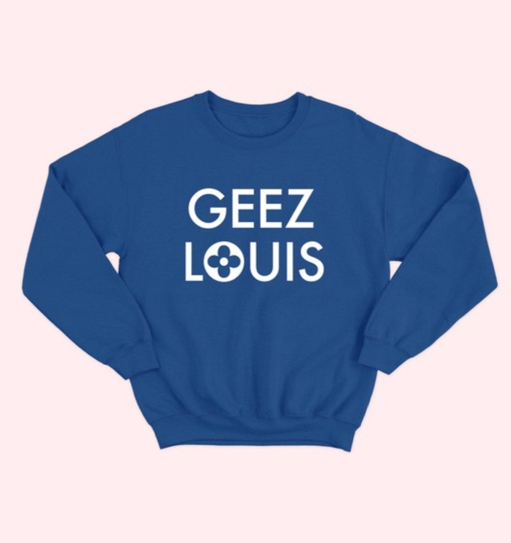 Geez Louis Sweater
