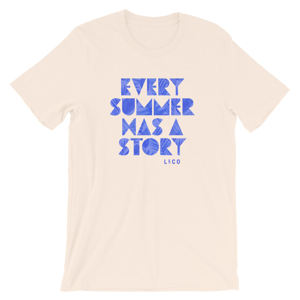 Every Summer Has A Story Cream Unisex T-Shirt