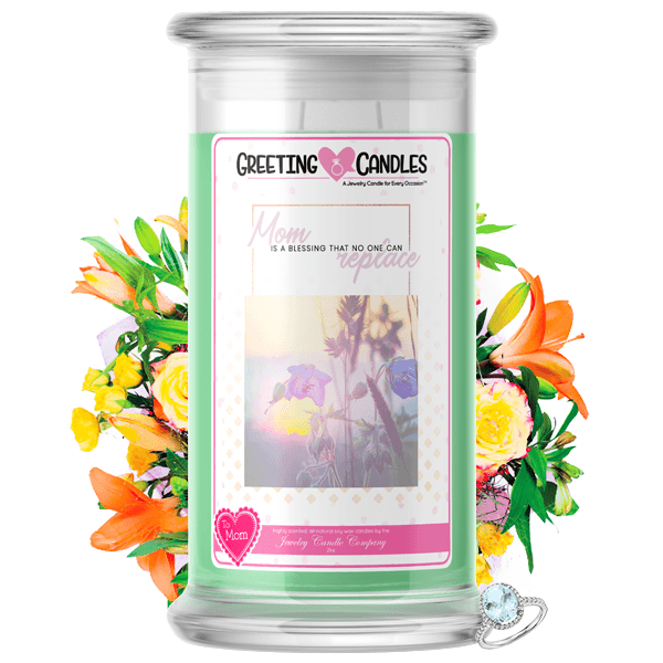 Mom Is A Blessing That No One Can Replace | Mother's Day Jewelry Greeting Candle®-Best Mom In the World! Jewelry Greeting Candle-The Official Website of Jewelry Candles - Find Jewelry In Candles!