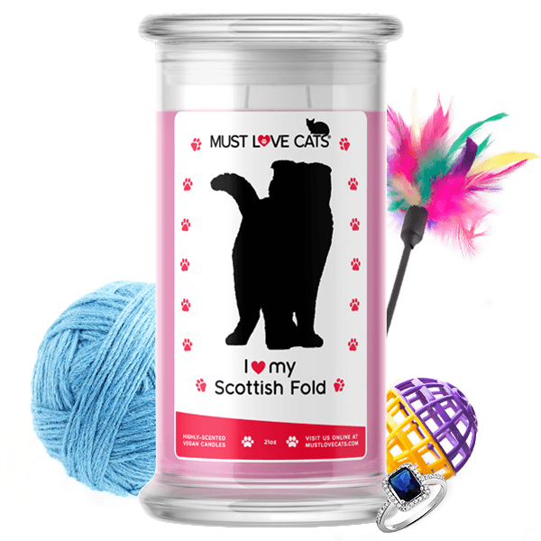I Love My Scottish Fold | Must Love Cats® Candle-Must Love Cats® Candle-The Official Website of Jewelry Candles - Find Jewelry In Candles!